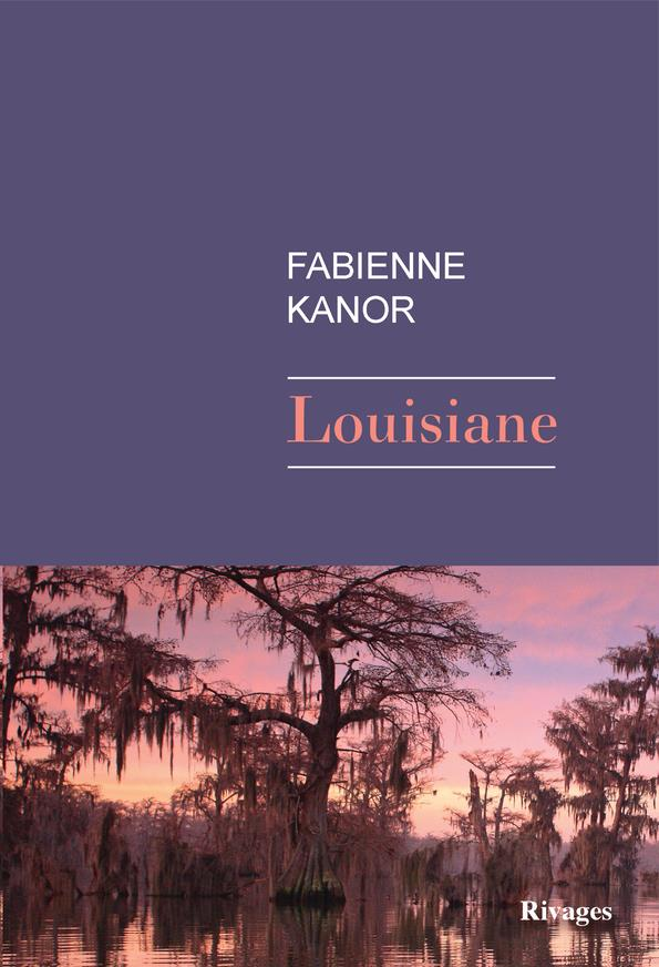 LOUISIANE KANOR FABIENNE Rivages