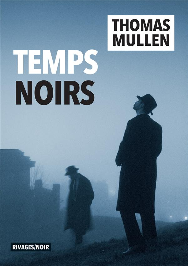 TEMPS NOIRS MULLEN THOMAS Rivages