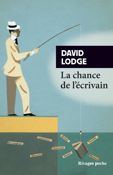 LA CHANCE DE L'ECRIVAIN LODGE DAVID Rivages