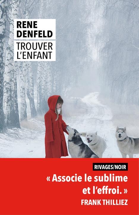TROUVER L'ENFANT DENFELD RENE Rivages