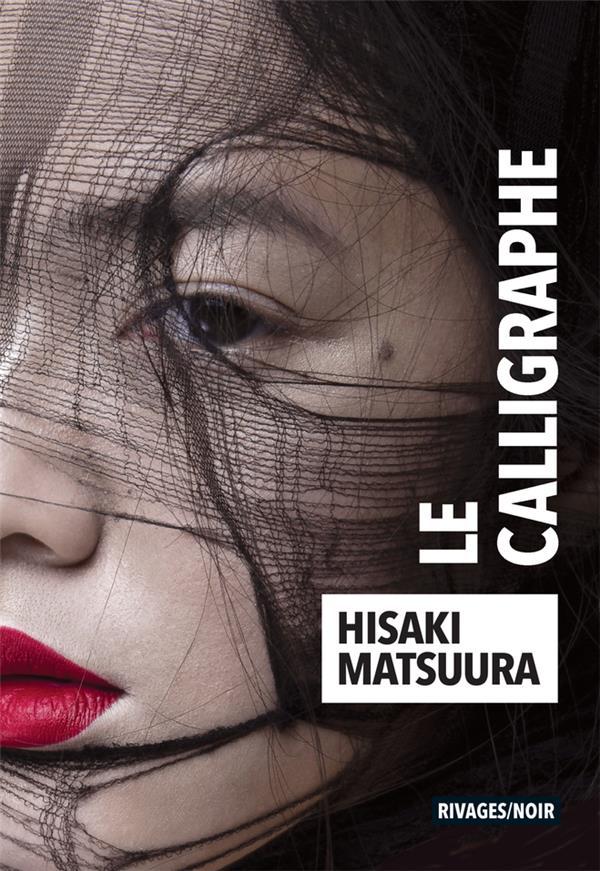 LE CALLIGRAPHE MATSUURA HISAKI Rivages