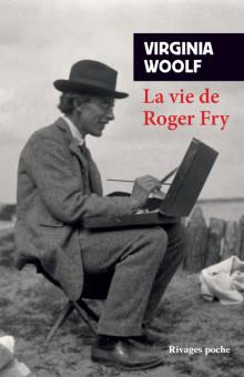 LA VIE DE ROGER FRY WOOLF VIRGINIA Rivages