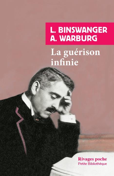 LA GUERISON INFINIE  -  HISTOIRE CLINIQUE D'ABY WARBURG