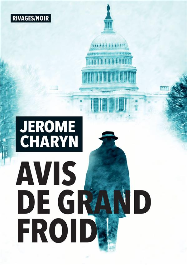 AVIS DE GRAND FROID CHARYN, JEROME  Rivages