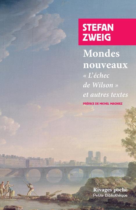 MONDES NOUVEAUX  -  L'ECHEC DE WILSON ET AUTRES TEXTES ZWEIG/MAGNIEZ Rivages