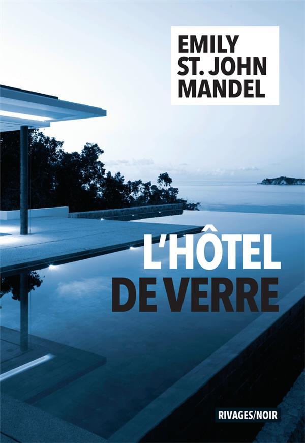 L'HOTEL DE VERRE ST. JOHN MANDEL E. Rivages