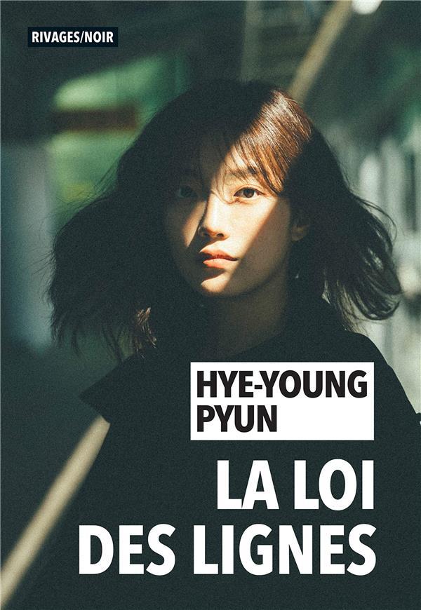 LA LOI DES LIGNES PYUN, HYE-YOUNG Rivages