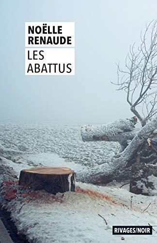 LES ABATTUS RENAUDE, NOELLE Rivages