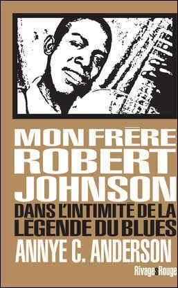 MON FRERE ROBERT JOHNSON - DAN BLANCHET PHILIPPE Rivages