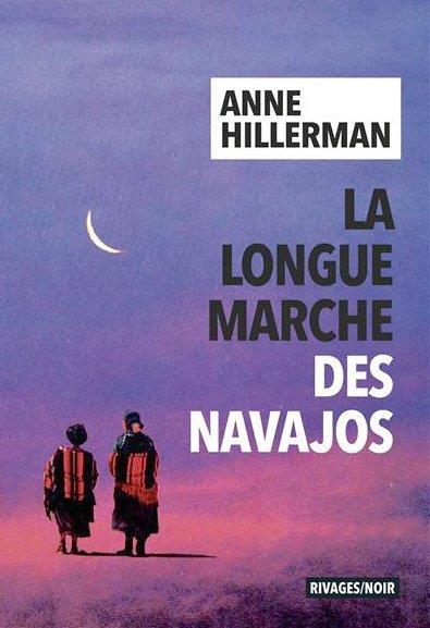 LA LONGUE MARCHE DES NAVAJOS HILLERMAN, ANNE Rivages