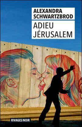 ADIEU JERUSALEM SCHWARTZBROD A. Rivages