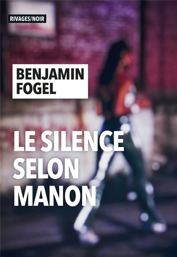 LE SILENCE SELON MANON FOGEL BENJAMIN Rivages