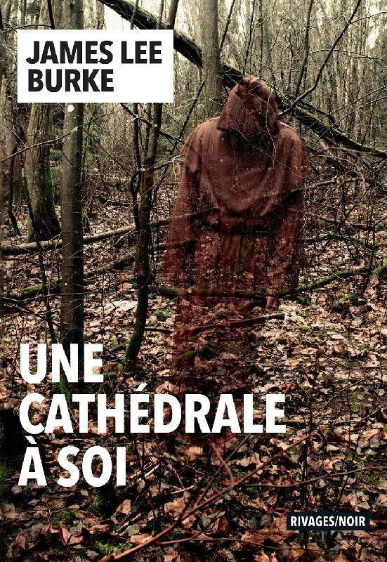 UNE CATHEDRALE A SOI BURKE, JAMES LEE Rivages