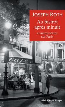 AU BISTROT APRES MINUIT ET AUTRES TEXTES SUR PARIS