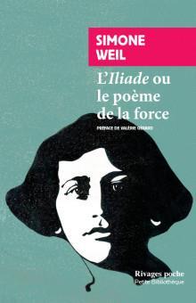 L-ILIADE OU LE POEME DE LA FOR WEIL/GERARD Rivages