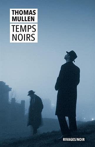TEMPS NOIRS MULLEN, THOMAS Rivages