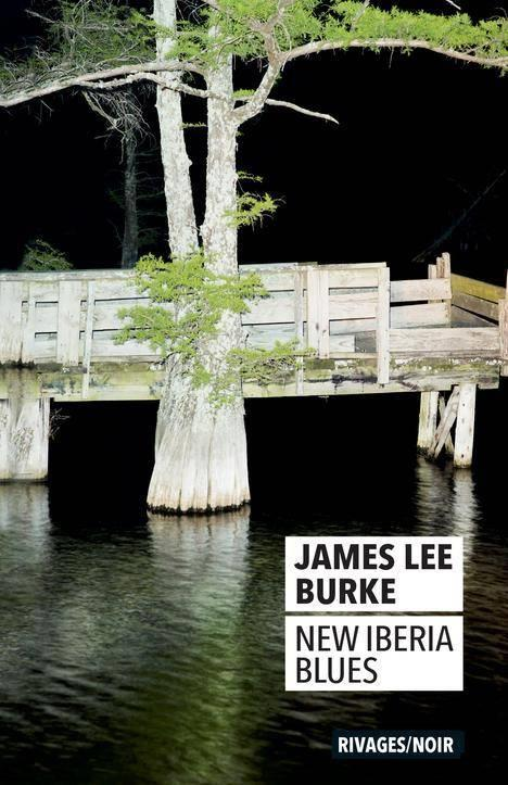 NEW IBERIA BLUES BURKE, JAMES LEE Rivages