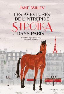 LES AVENTURES DE L'INTREPIDE STROIKA DANS PARIS SMILEY JANE Rivages