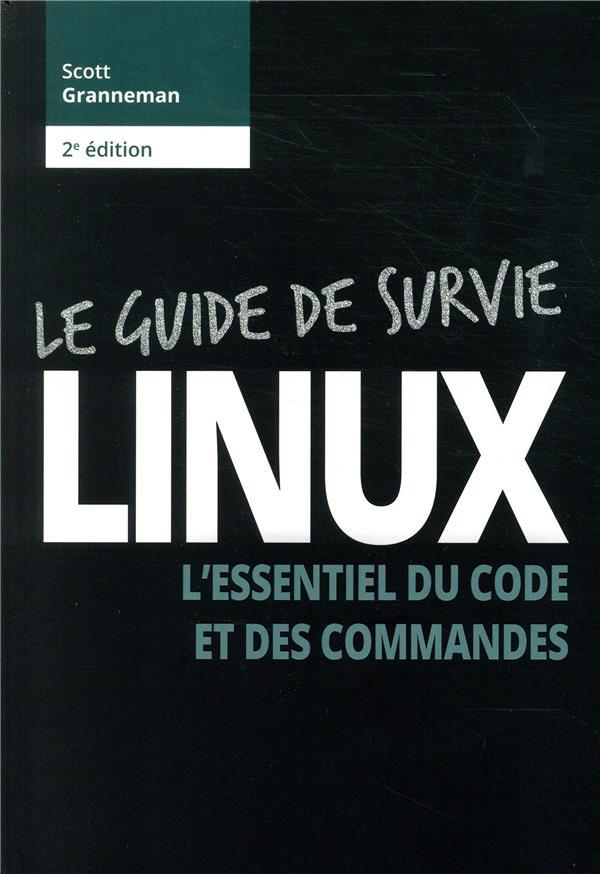 LINUX  -  GUIDE DE SURVIE (2E EDITION)