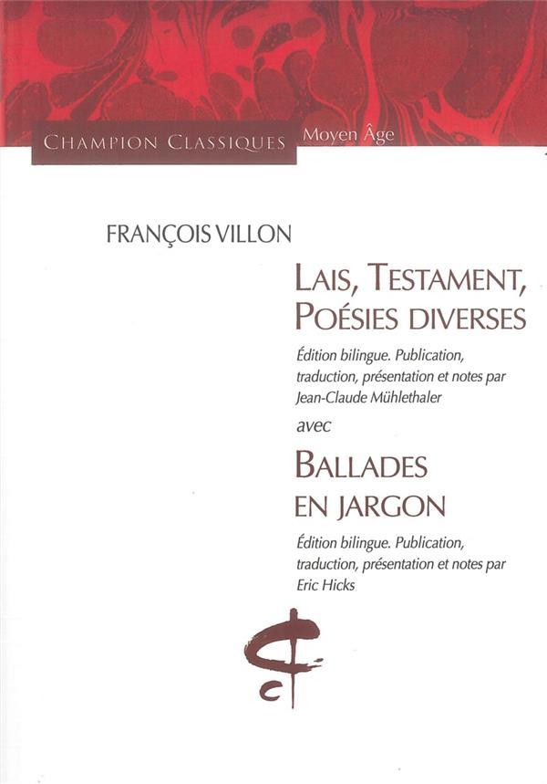 LAIS, TESTAMENT, POESIES DIVERSES BALLADES... VILLON FRANCOIS CHAMPION