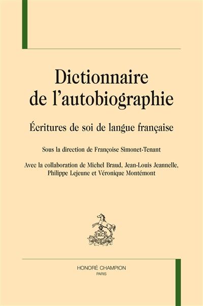 DICTIONNAIRE DE L AUTOBIOGRAPHIE