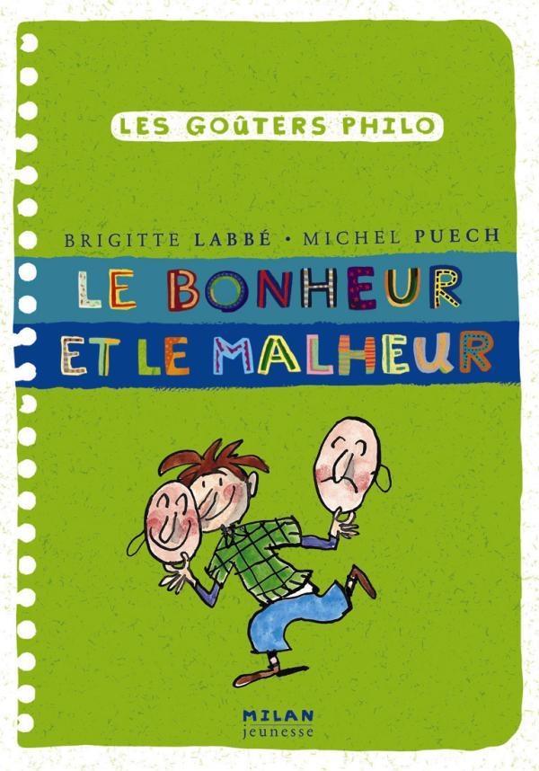 LE BONHEUR ET LE MALHEUR PUECH/LABBE/AZAM BD Kids