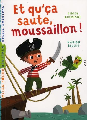ET QU'CA SAUTE, MOUSSAILLON ! DUFRESNE/BILLET BD Kids
