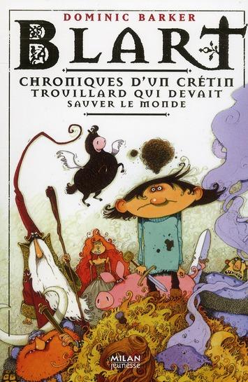 BLART  -  CHRONIQUES D'UN CRETIN TROUILLARD QUI DEVAIT SAUVER LE MONDE AMELIE SARN/PILLOT BD Kids