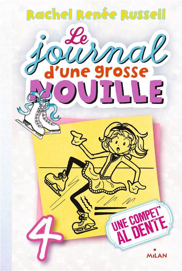 LE JOURNAL D'UNE GROSSE NOUILLE, TOME 04 Russell Rachel Renée Milan jeunesse