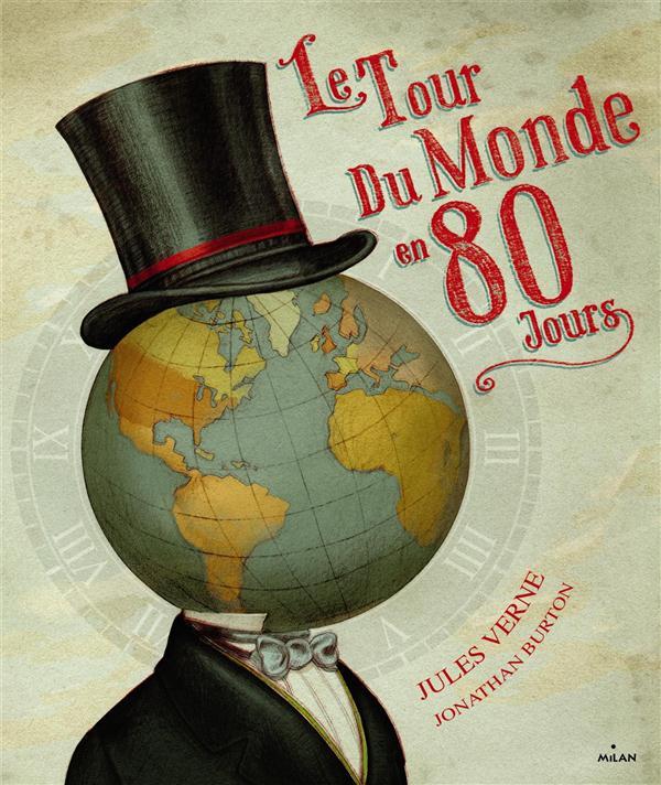 LE TOUR DU MONDE EN 80 JOURS BURTON JONATHAN SCOT Milan jeunesse
