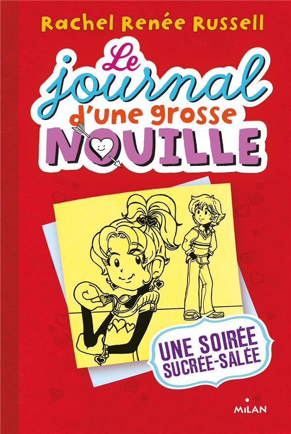 LE JOURNAL D'UNE GROSSE NOUILLE, TOME 06 - UNE SOIREE SUCREE, SALEE Russell Rachel Renée Milan jeunesse