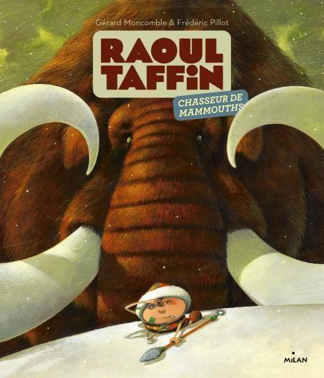 RAOUL TAFFIN     CHASSEUR DE MAMMOUTH