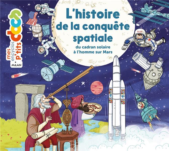 L'HISTOIRE DE LA CONQUETE SPATIALE FRATTINI/LEDU Milan jeunesse
