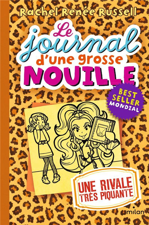 LE JOURNAL D'UNE GROSSE NOUILLE, TOME 09 - UNE RIVALE TRES PIQUANTE Russell Rachel Renée Milan jeunesse