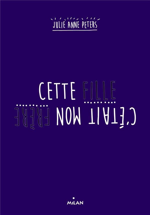 CETTE FILLE, C'ETAIT MON FRERE PETERS JULIE ANNE Milan jeunesse