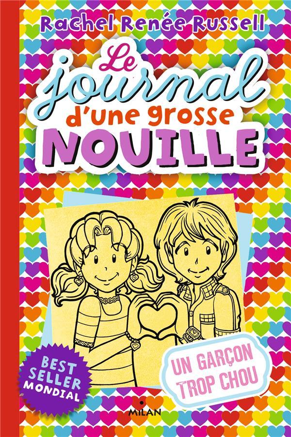 LE JOURNAL D'UNE GROSSE NOUILLE, TOME 12 - UN GARCON TROP CHOU RUSSELL RACHEL RENEE BD Kids