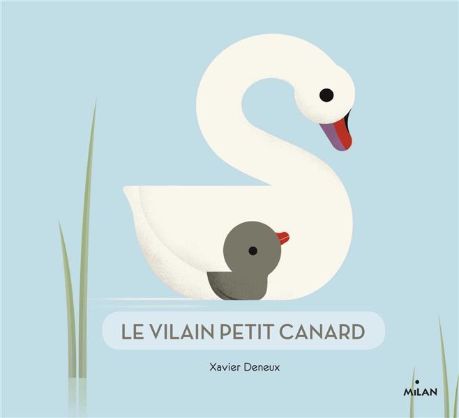 LE VILAIN PETIT CANARD DENEUX, XAVIER BD Kids