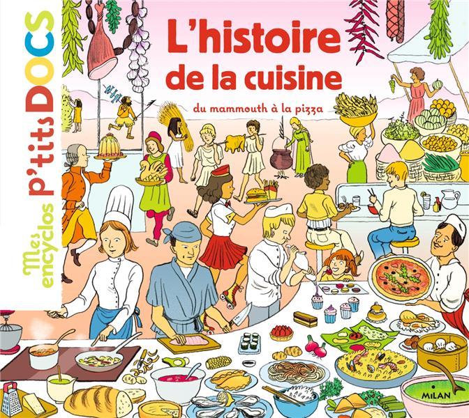 L'HISTOIRE DE LA CUISINE  -  DU MAMMOUTH A LA PIZZA LEDU/FRATTINI BD Kids