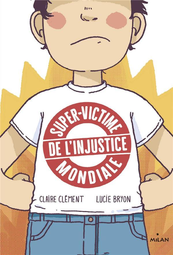 SUPER-VICTIME DE L'INJUSTICE MONDIALE CLEMENT/BRYON BD Kids
