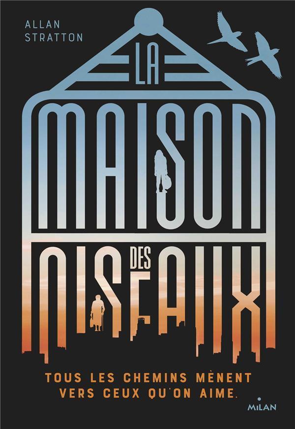 STRATTON, ALAN - LA MAISON DES OISEAUX