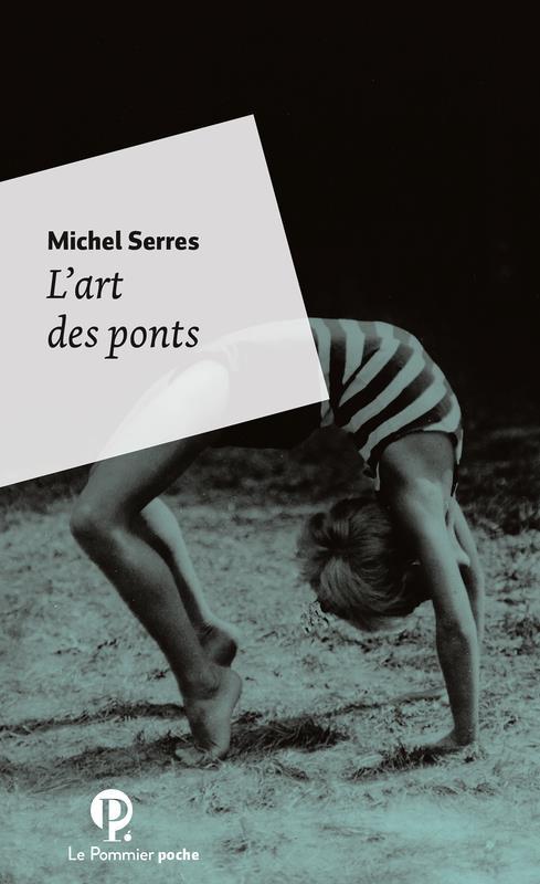 Serres Michel - L'ART DES PONTS POCHE