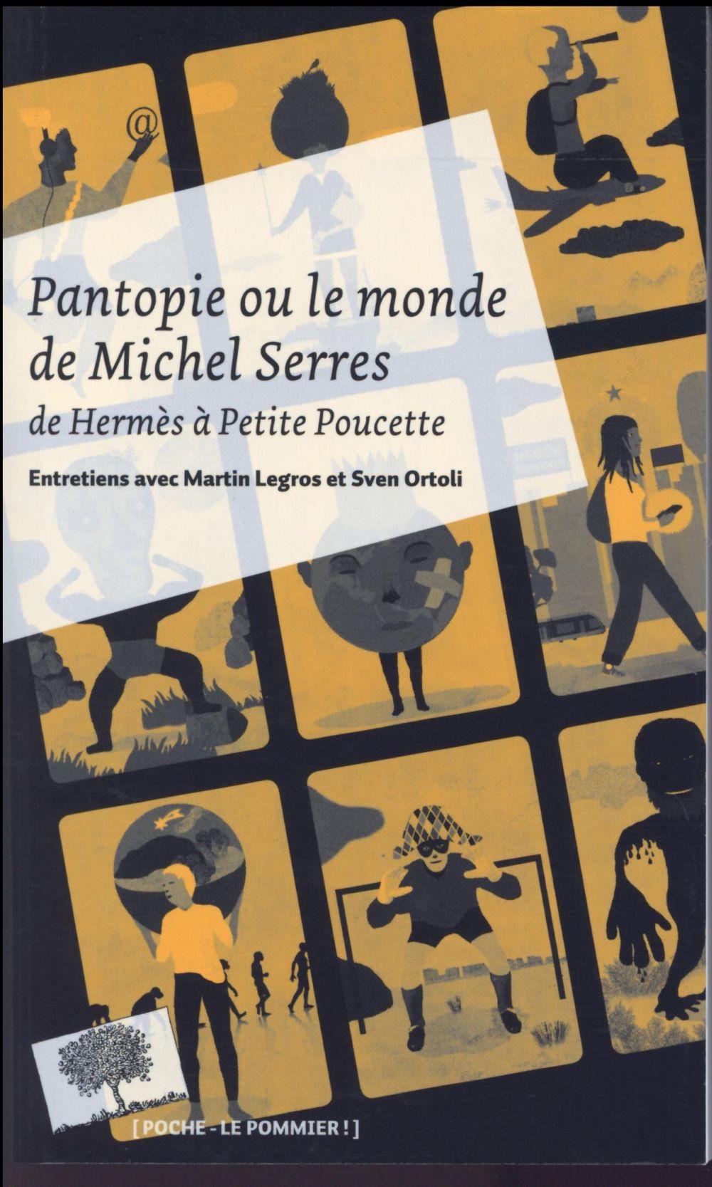 Ortoli Sven - PANTOPIE OU LE MONDE DE MICHEL SERRES (POCHE)