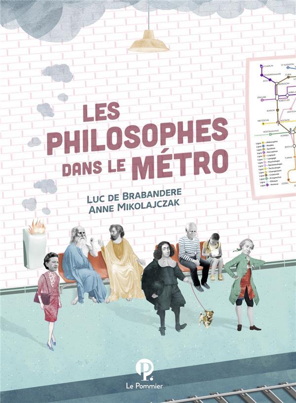 BREPENDERE, LUC DE  - LES PHILOSOPHES DANS LE METRO