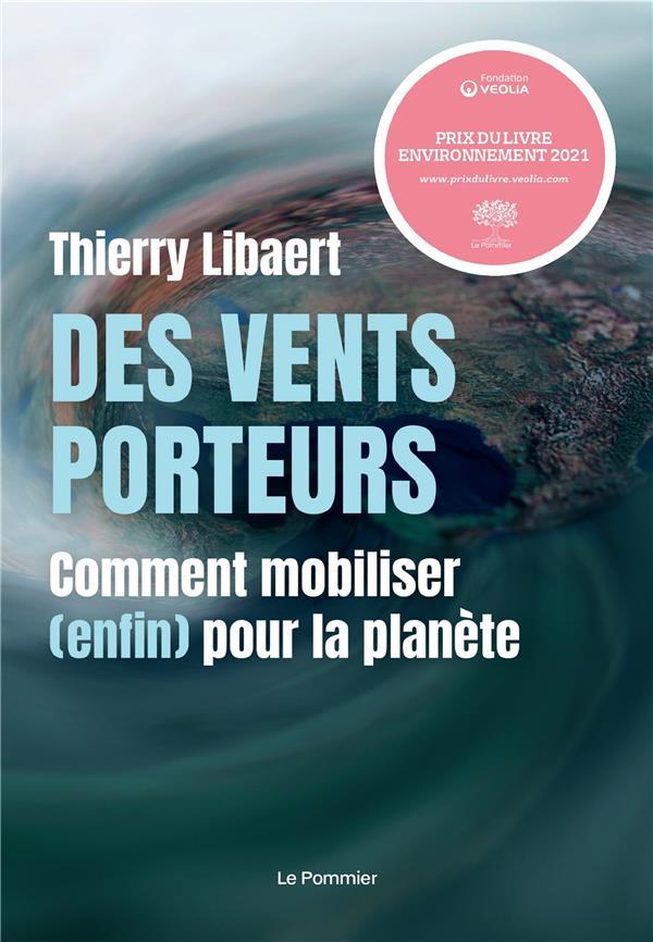 DES VENTS PORTEURS  -  COMMENT MOBILISER (ENFIN) POUR LA PLANETE