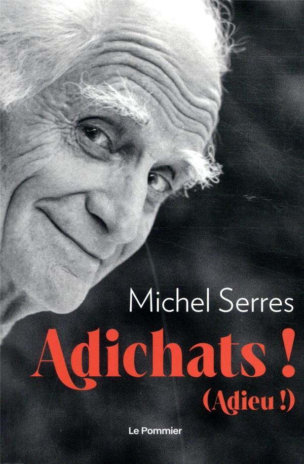 ADICHATS !  ADIEU ! SERRES, MICHEL POMMIER