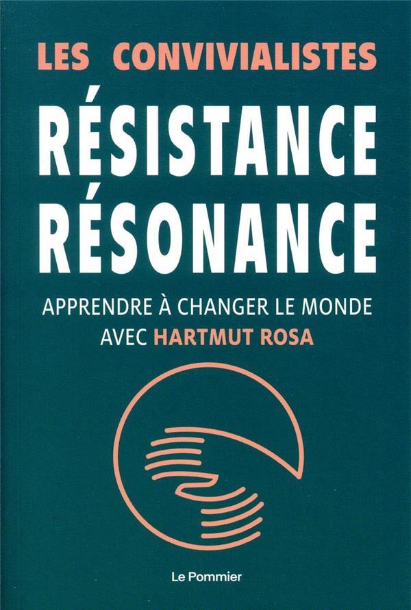 RESISTANCE, RESONANCE     CHANGER LE MONDE AVEC HARMUT ROSA