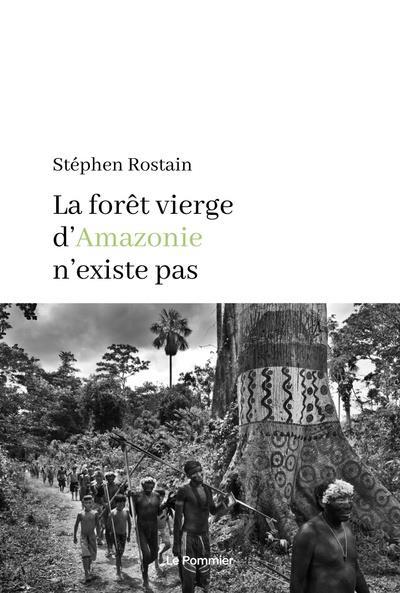 LA FORET VIERGE D'AMAZONIE N'EXISTE PAS