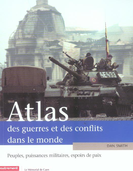 ATLAS DES GUERRES ET DES CONFLITS DANS LE MONDE SMITH DAN AUTREMENT