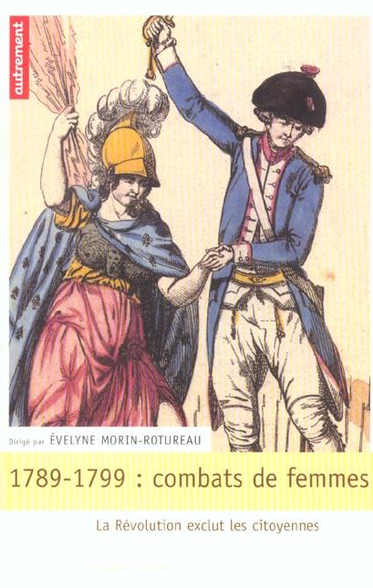 1789-1799 : COMBATS DE FEMMES MORIN-ROTUREAU E. AUTREMENT