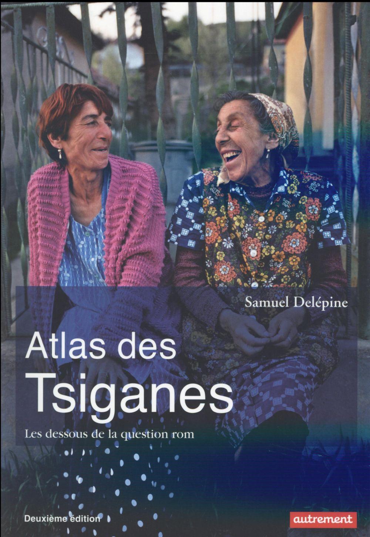 ATLAS DES TSIGANES - LES DESSOUS DE LA QUESTION ROM